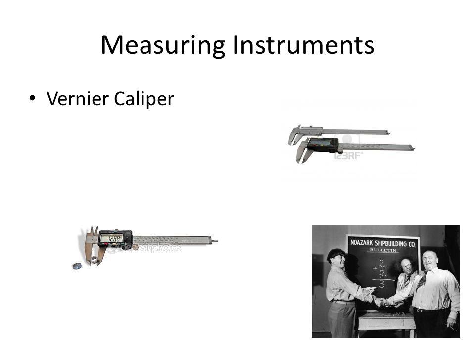 Measuring Instruments Vernier Caliper