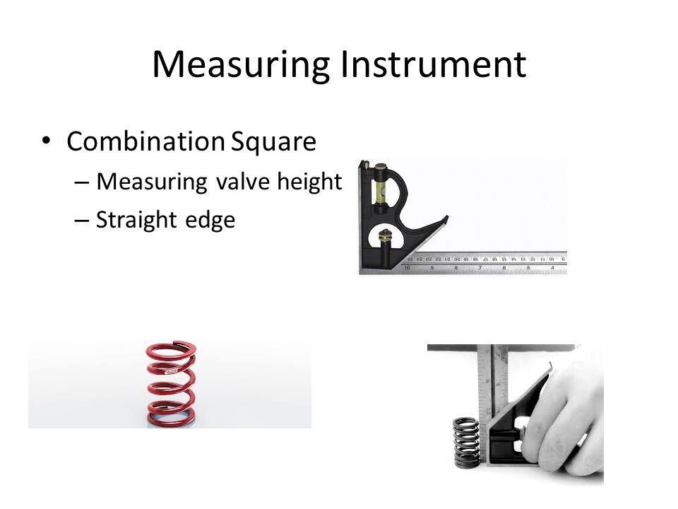 Measuring Instrument Combination Square – Measuring valve height – Straight edge