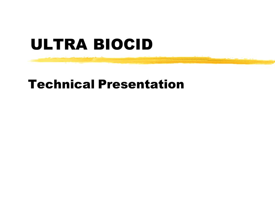 ULTRA BIOCID Technical Presentation