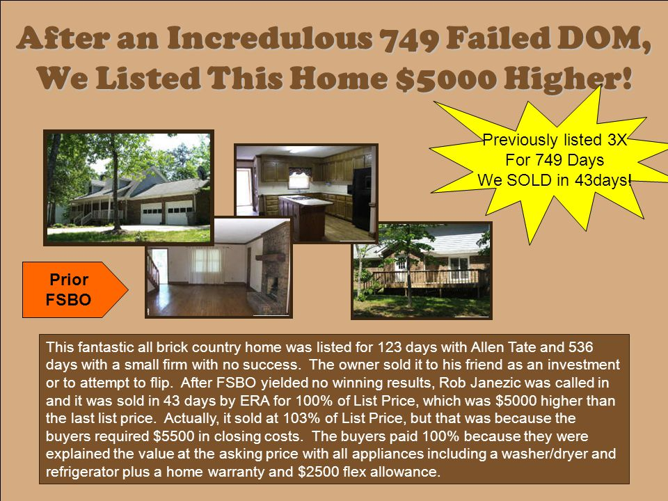 After an Incredulous 749 Failed DOM, We Listed This Home $5000 Higher.