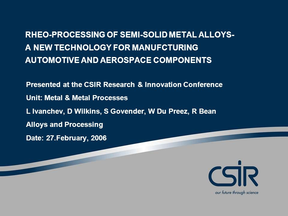 Page 2 © CSIR 2006 www.csir.co.za THE EQUIPMENT Machine for rheo casting of metal alloys by controlled cooling and induction stirring from liquid to semi solid state have been designed.