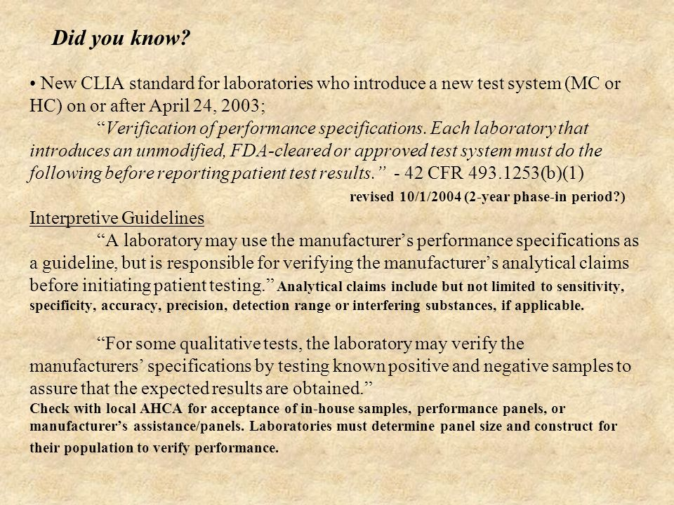"""Did you know? New CLIA standard for laboratories who introduce a new test system (MC or HC) on or after April 24, 2003; """"Verification of performance s"""