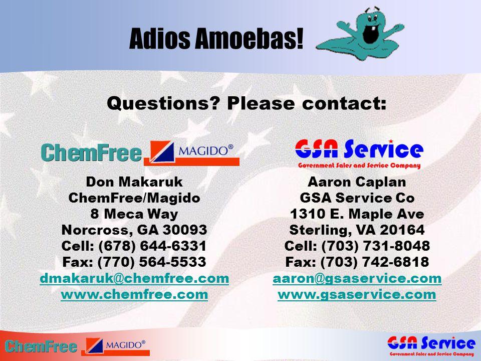 Adios Amoebas. Aaron Caplan GSA Service Co 1310 E.