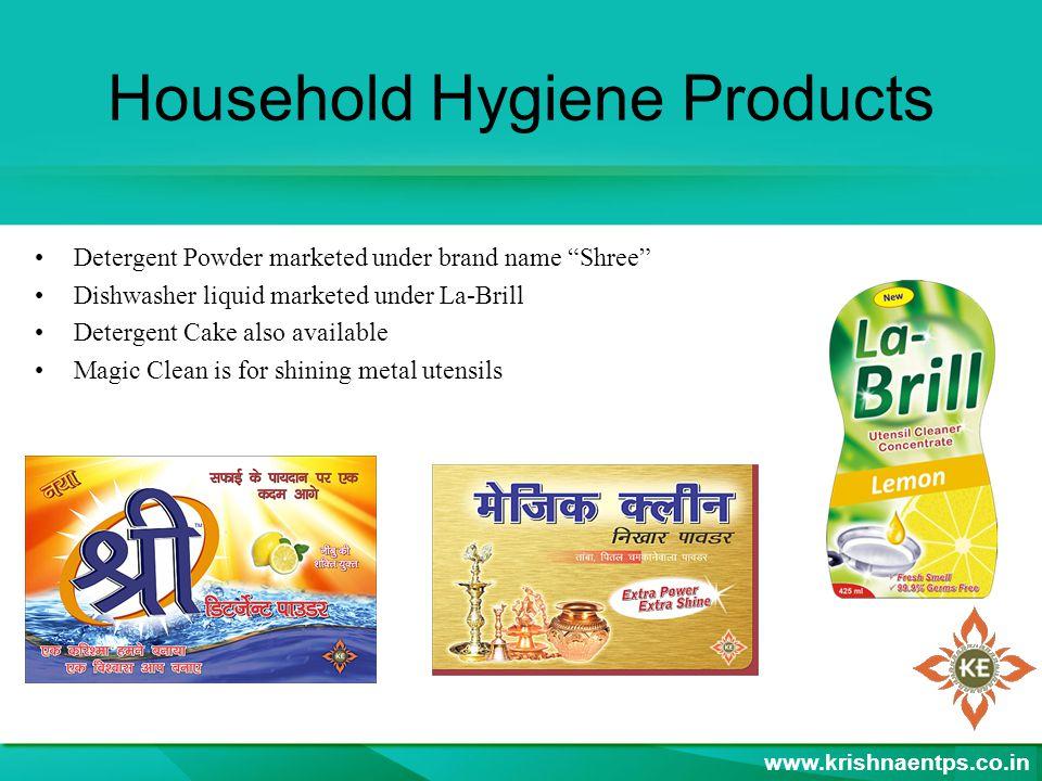 Household Hygiene Products Detergent Powder marketed under brand name Shree Dishwasher liquid marketed under La-Brill Detergent Cake also available Magic Clean is for shining metal utensils www.krishnaentps.co.in