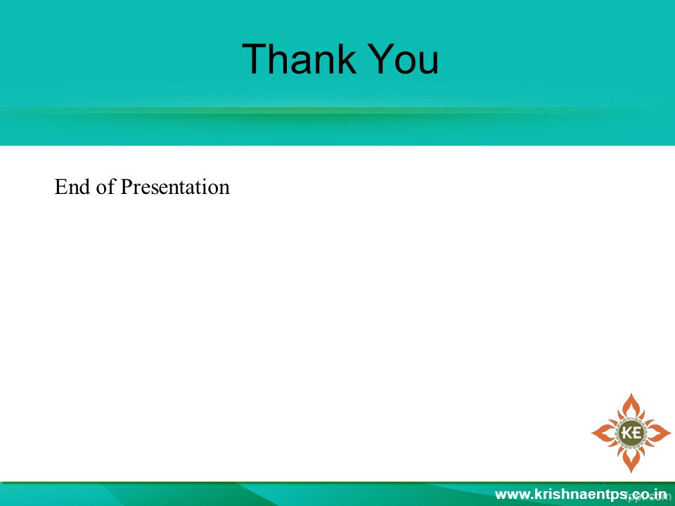 Thank You www.krishnaentps.co.in End of Presentation