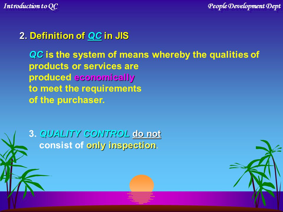 MAINTENANCE : PDCA Cycle for MAINTENANCE : keep current quality level When we keep current quality level, we rotate this cycle as following : Introduction to QCPeople Development Dept If it has been maintained, we rotate the same PDCA Cycle again.
