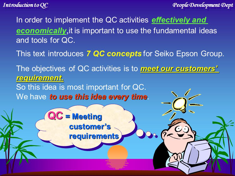 2. Definition of QC in JIS Introduction to QC People Development Dept QUALITY CONTROLdo not 3. QUALITY CONTROL do not only inspection consist of only