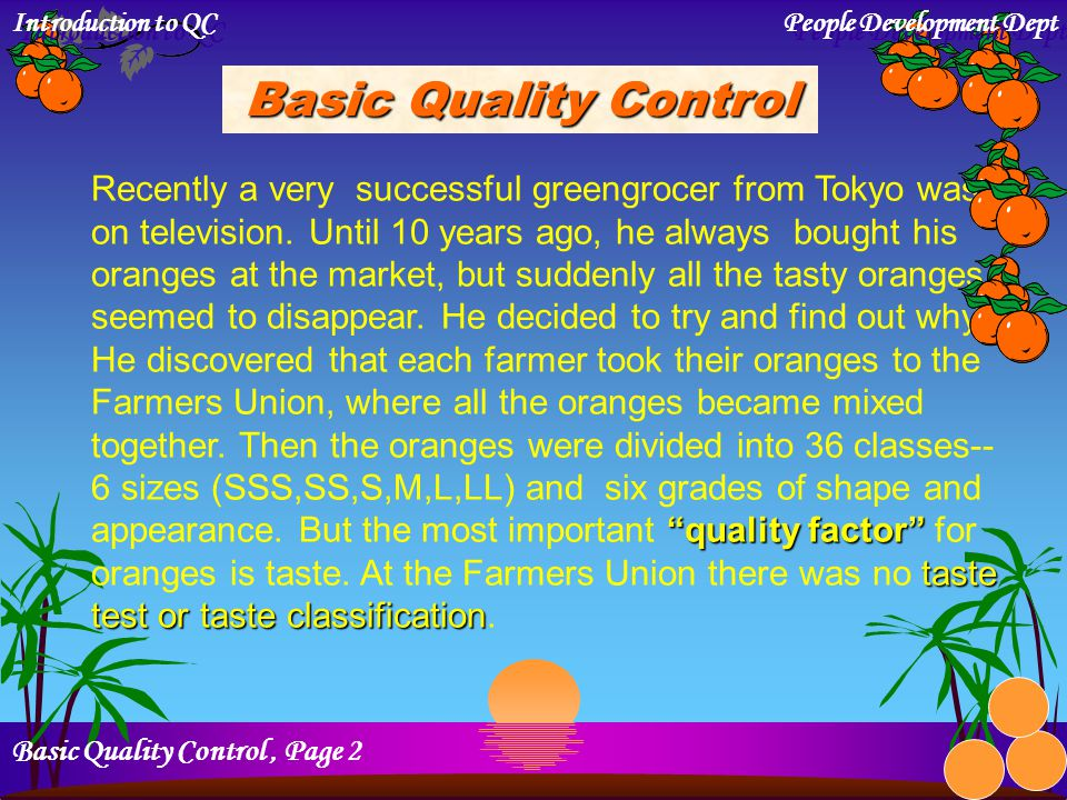 Basic Quality Control Recently a very successful greengrocer from Tokyo was on television.