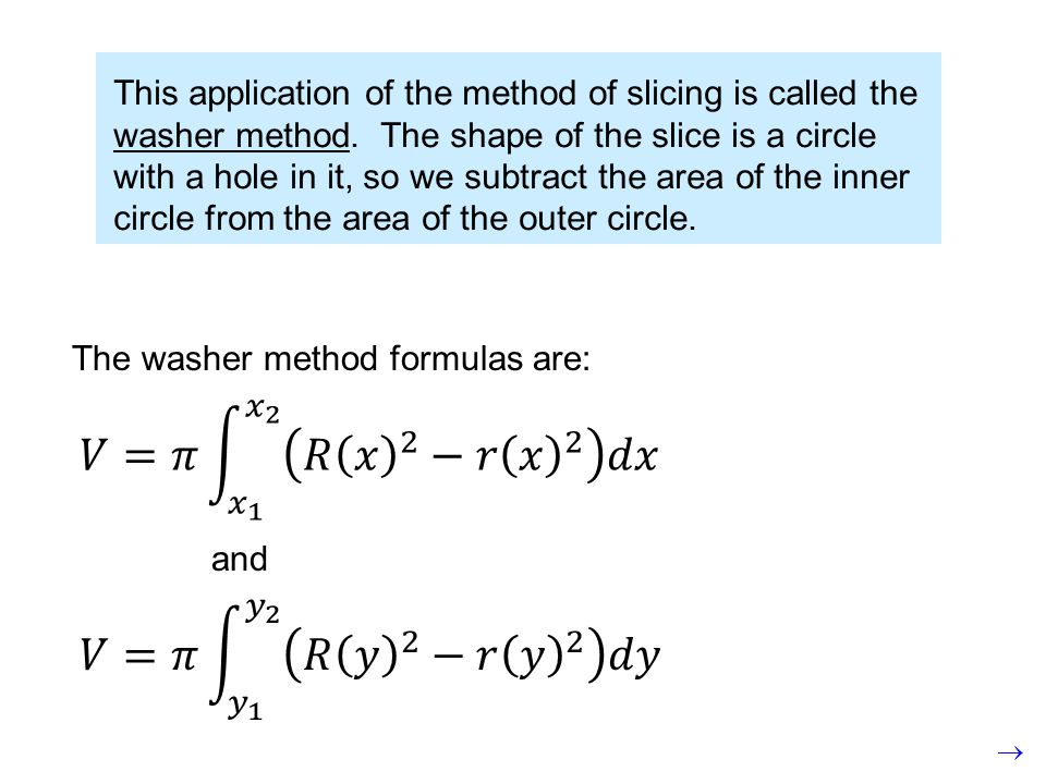 If the same region is rotated about the line x = 2 : The outer radius is: R The inner radius is: r  Example 2 – Volume by Washers