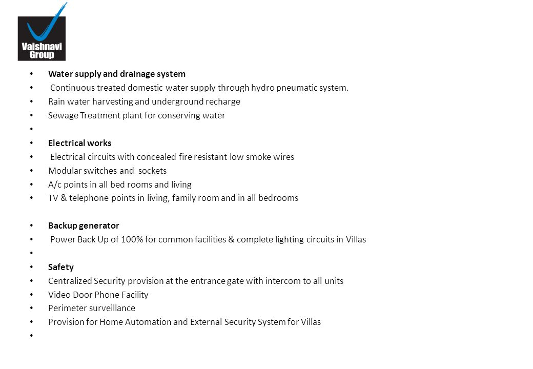 Water supply and drainage system Continuous treated domestic water supply through hydro pneumatic system.
