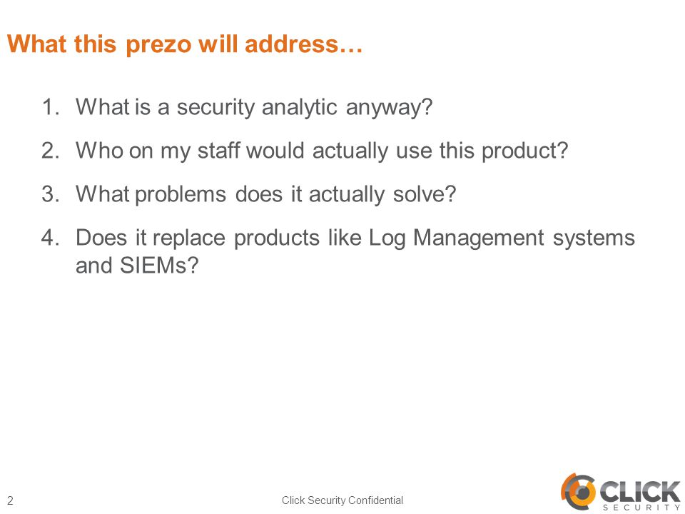 What this prezo will address… 1.What is a security analytic anyway.