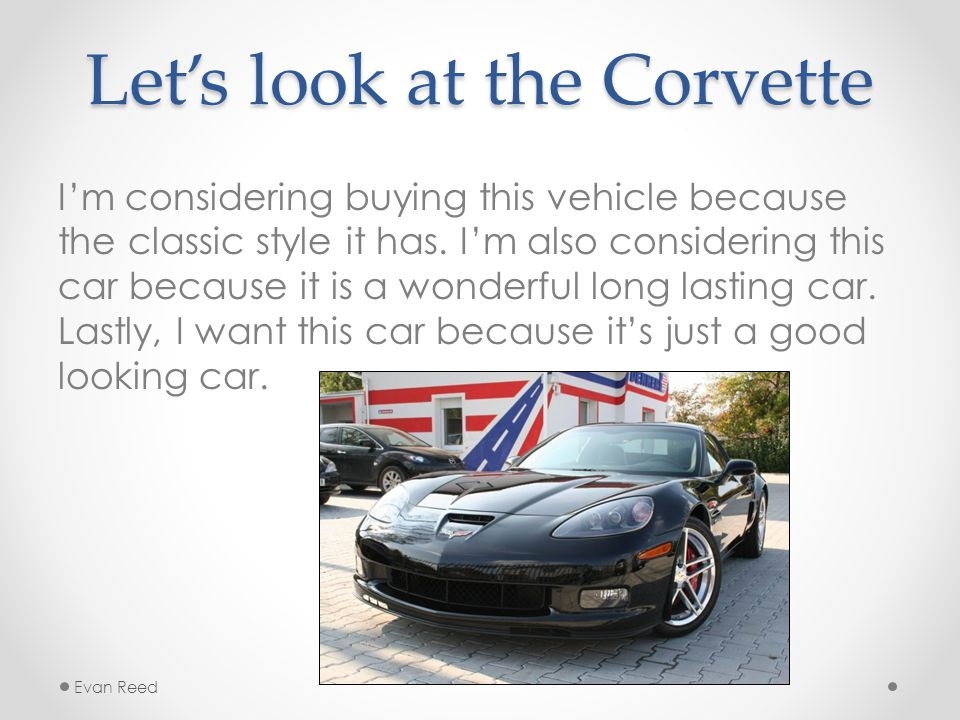 Let's look at the Corvette I'm considering buying this vehicle because the classic style it has.