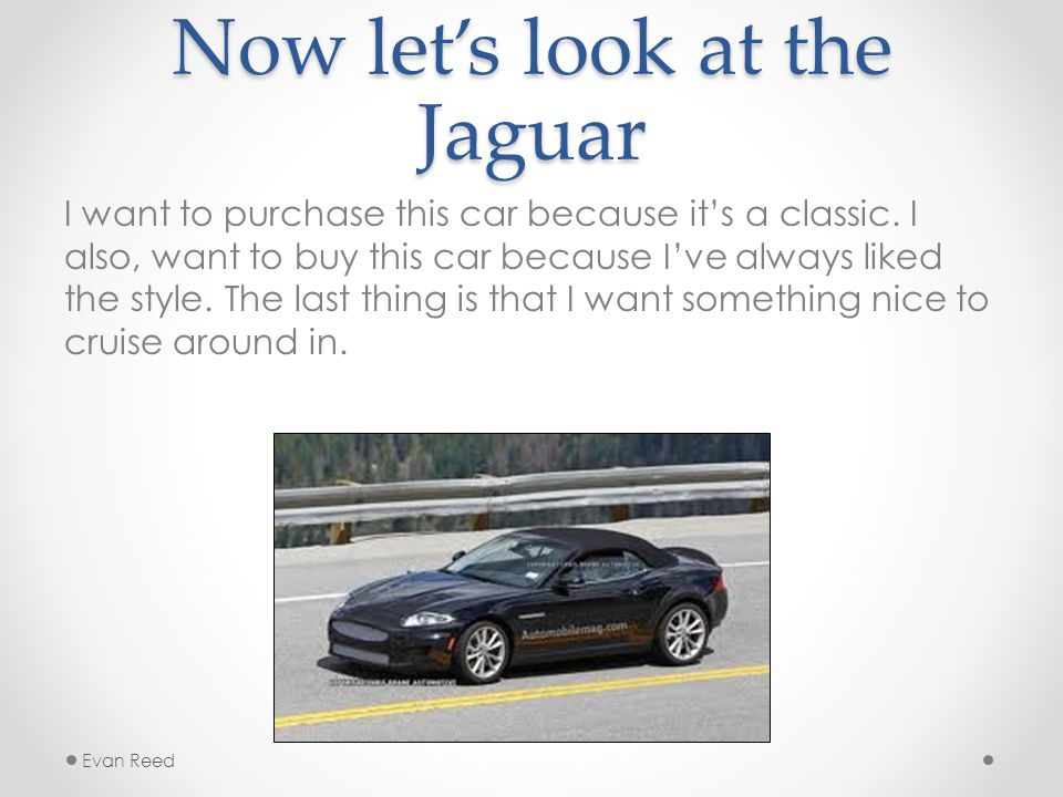 Now let's look at the Jaguar I want to purchase this car because it's a classic.