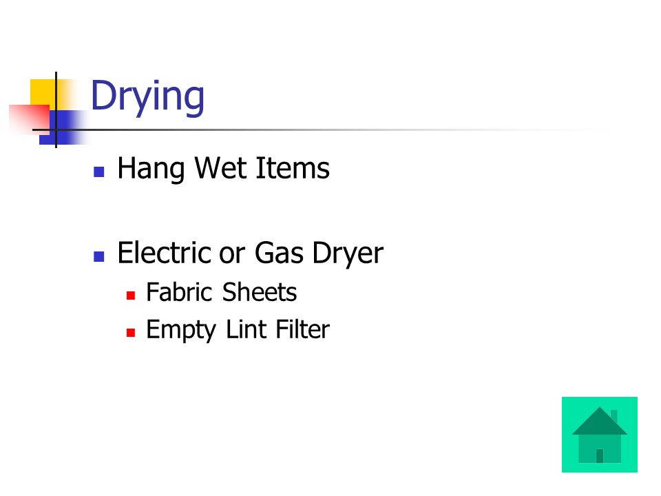 Drying Hang Wet Items Electric or Gas Dryer Fabric Sheets Empty Lint Filter
