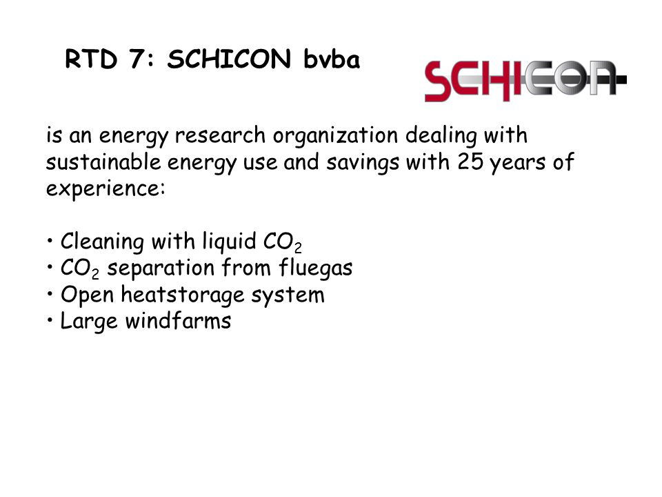 RTD 7: SCHICON bvba is an energy research organization dealing with sustainable energy use and savings with 25 years of experience: Cleaning with liqu