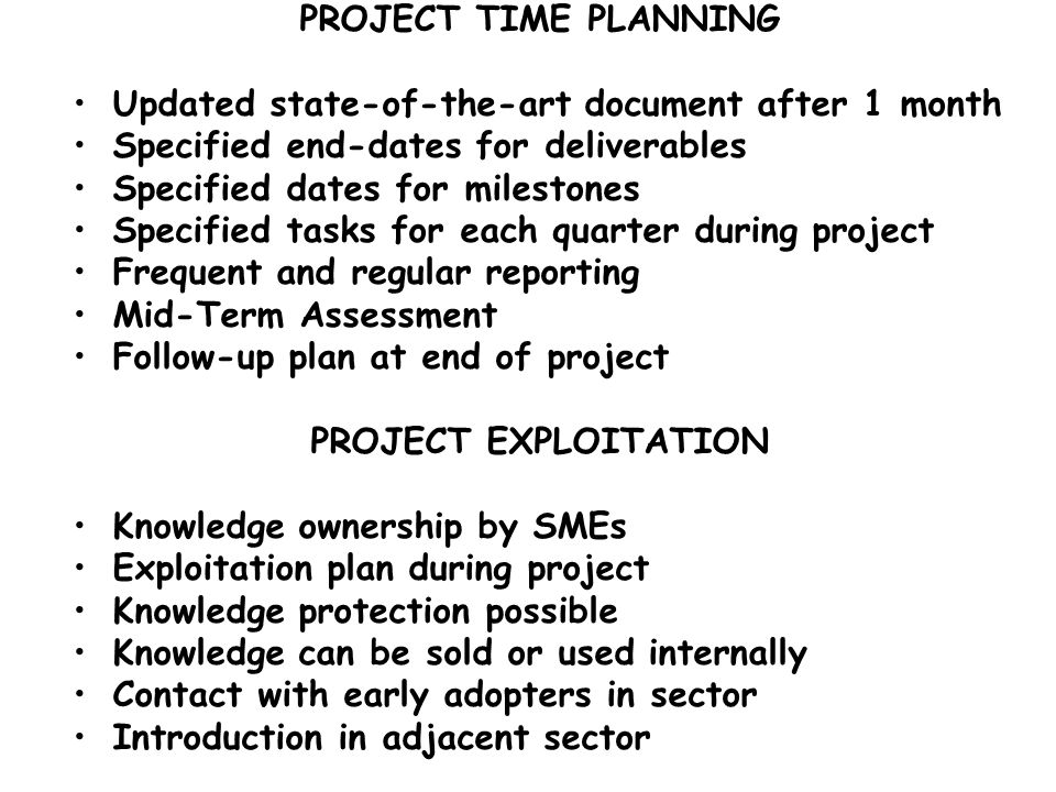 PROJECT TIME PLANNING Updated state-of-the-art document after 1 month Specified end-dates for deliverables Specified dates for milestones Specified ta