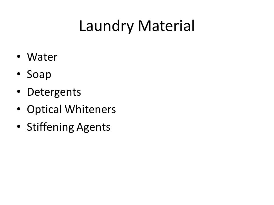 Laundry Material Water Soap Detergents Optical Whiteners Stiffening Agents