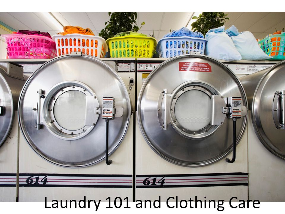 The 4 Steps of Laundry Step 1- Sort out the laundry  Sort into colors  Darks, Whites, Pastels  Sort by type  Towels should go together because of the pills  Denim  Clothing care labels- ex.