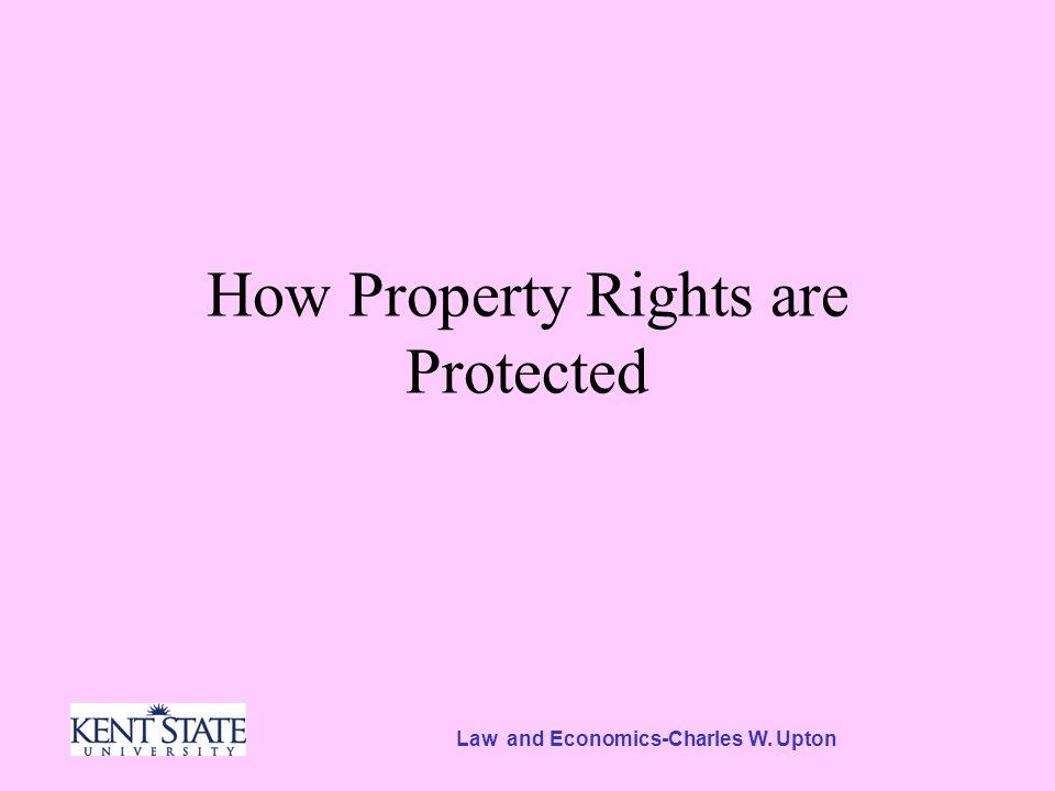 Law and Economics-Charles W. Upton How Property Rights are Protected