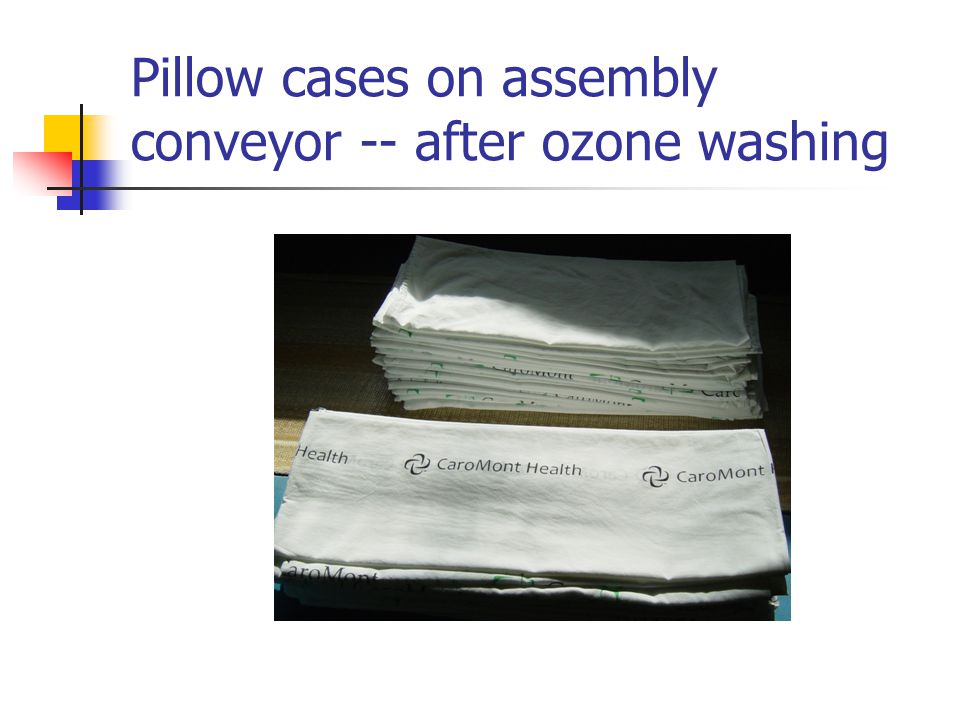 Pillow cases on assembly conveyor -- after ozone washing