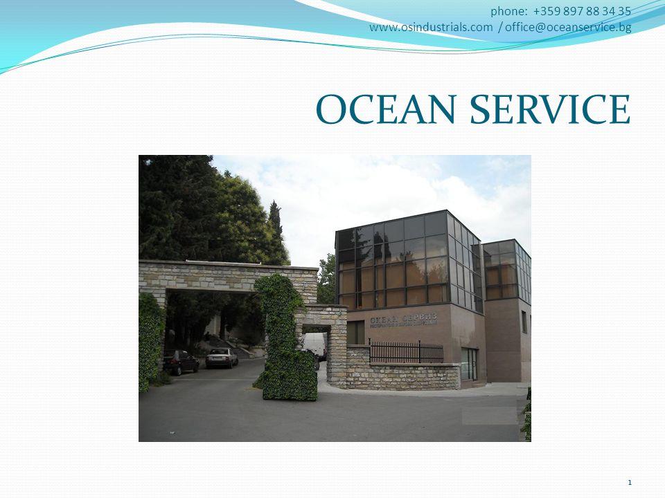 phone: +359 897 88 34 35 www.osindustrials.com / office@oceanservice.bg OCEAN SERVICE 1