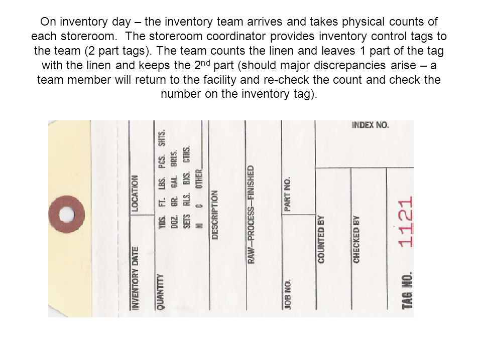 On inventory day – the inventory team arrives and takes physical counts of each storeroom.