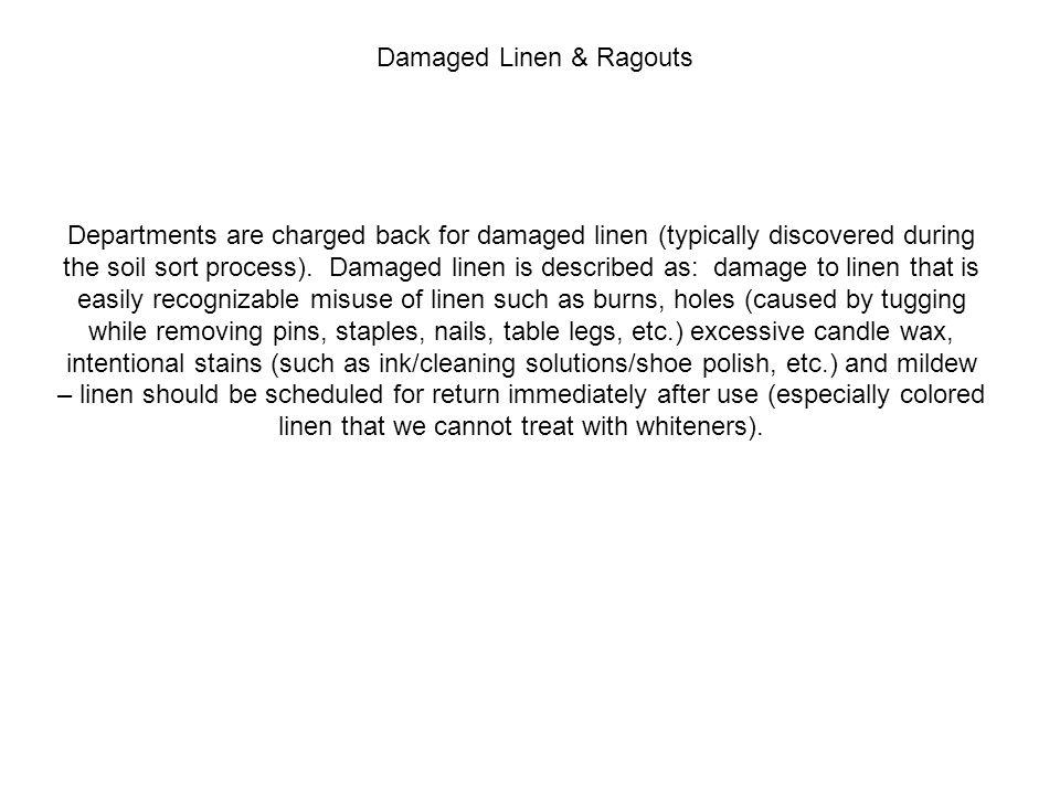 Departments are charged back for damaged linen (typically discovered during the soil sort process).