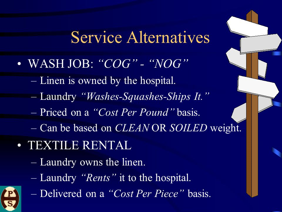 Service Alternatives WASH JOB: COG - NOG –Linen is owned by the hospital.
