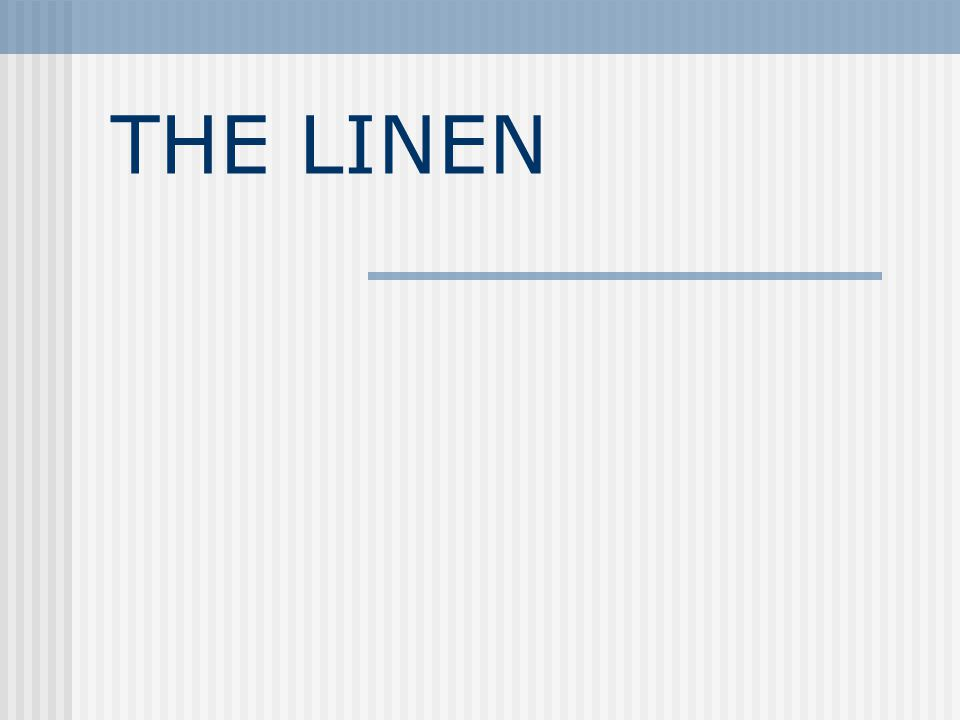 Linen control Since linen heavy investments, it is necessary to keep close control on them.Effective control is possible through the following practices.