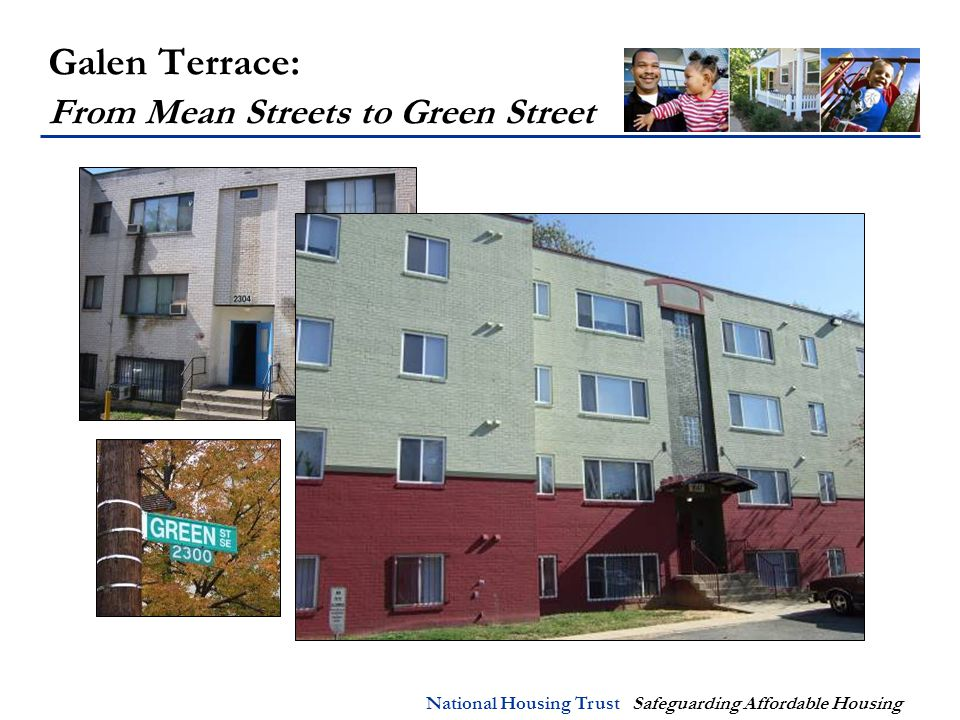 National Housing Trust Safeguarding Affordable Housing Galen Terrace: From Mean Streets to Green Street