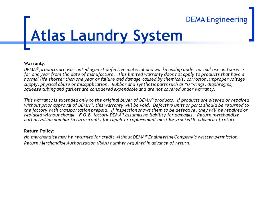 Warranty: DEMA  products are warranted against defective material and workmanship under normal use and service for one year from the date of manufact
