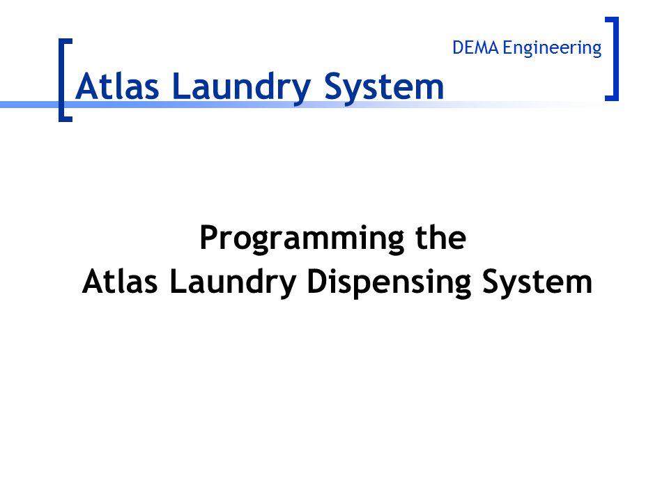 Programming the Atlas Laundry Dispensing System DEMA Engineering Atlas Laundry System