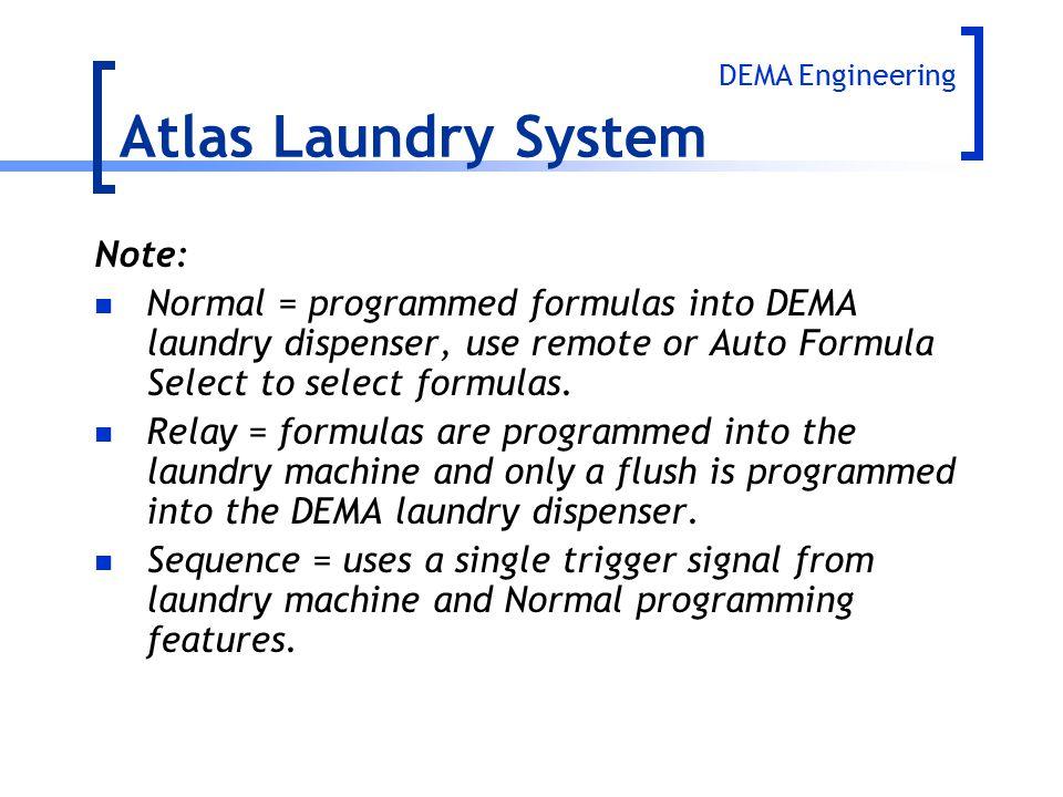 Note: Normal = programmed formulas into DEMA laundry dispenser, use remote or Auto Formula Select to select formulas. Relay = formulas are programmed