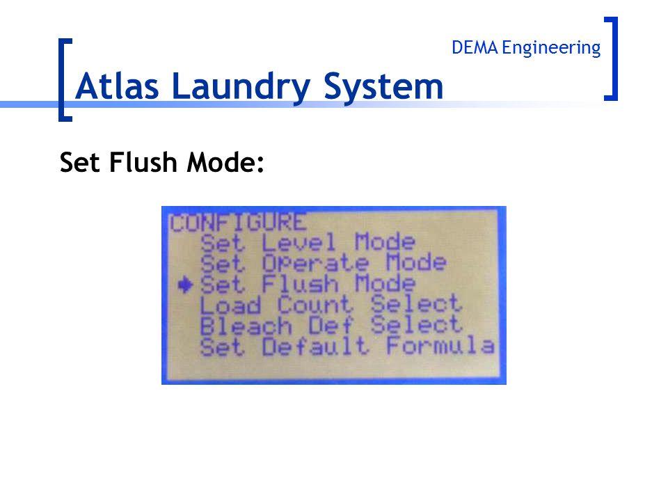 Set Flush Mode: Atlas Laundry System DEMA Engineering