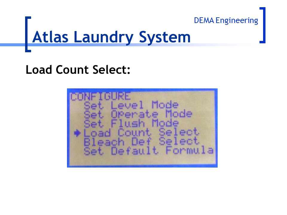Atlas Laundry System Load Count Select: DEMA Engineering