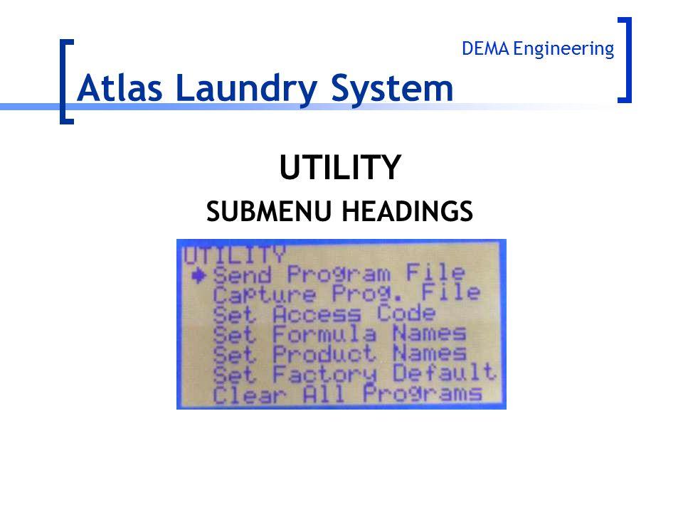 UTILITY SUBMENU HEADINGS Atlas Laundry System DEMA Engineering