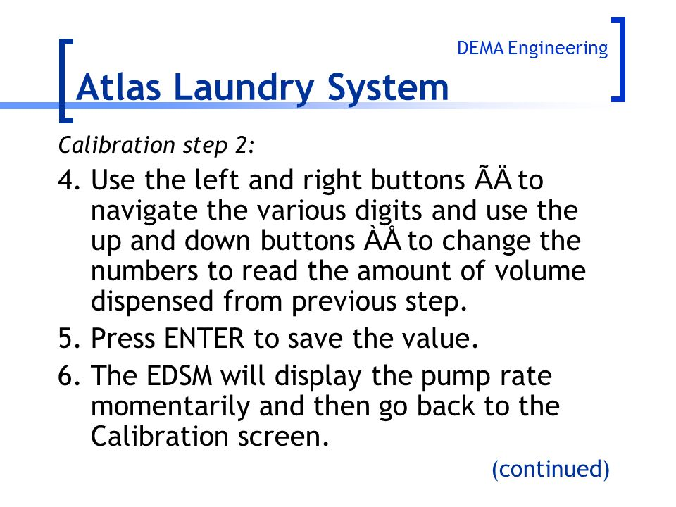 Calibration step 2: 4.Use the left and right buttons ÃÄ to navigate the various digits and use the up and down buttons ÀÅ to change the numbers to rea