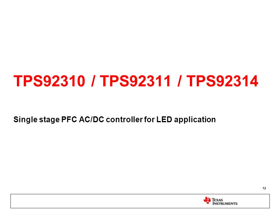 TPS92310 / TPS92311 / TPS92314 Single stage PFC AC/DC controller for LED application 12