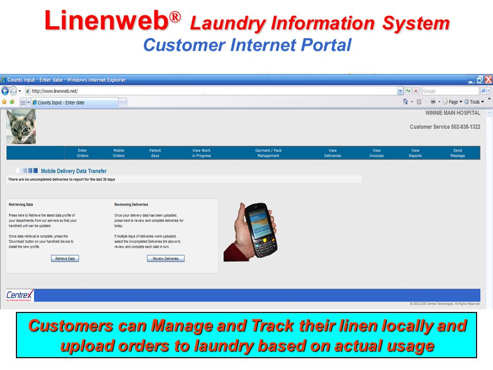 14 Linenweb ® Laundry Information System Linenweb ® Laundry Information System Customer Internet Portal Customers can Manage and Track their linen loc