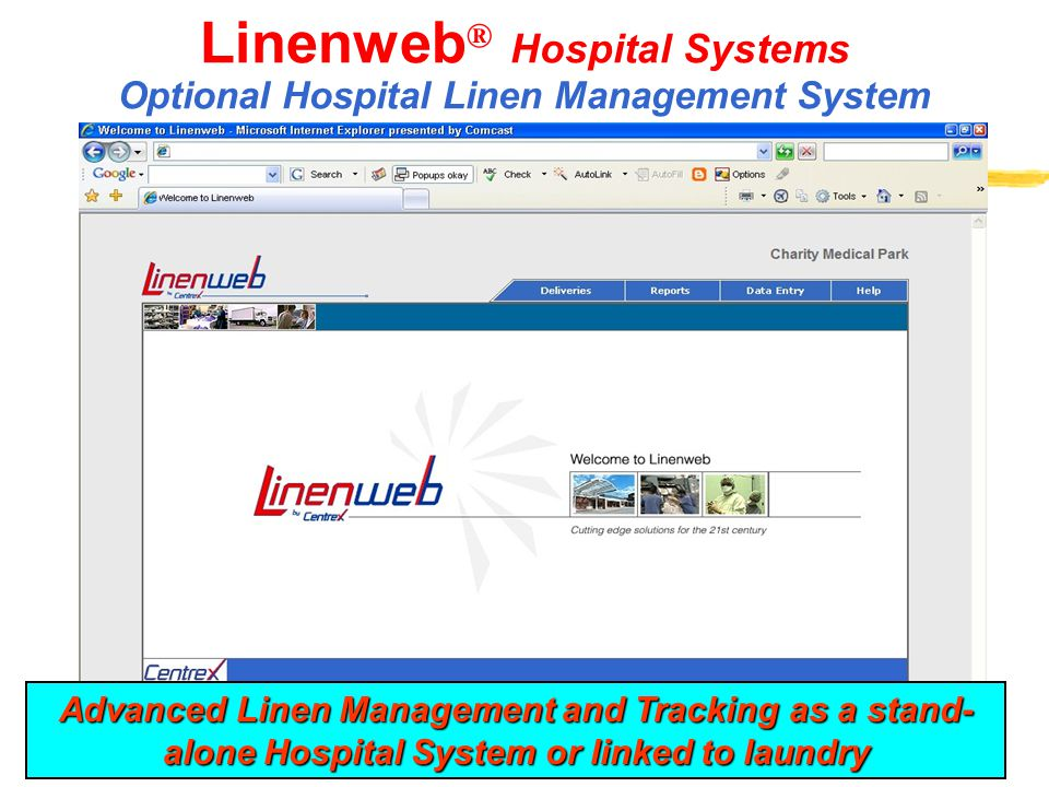 19 Linenweb ® Hospital Systems Optional Hospital Linen Management System Advanced Linen Management and Tracking as a stand- alone Hospital System or l