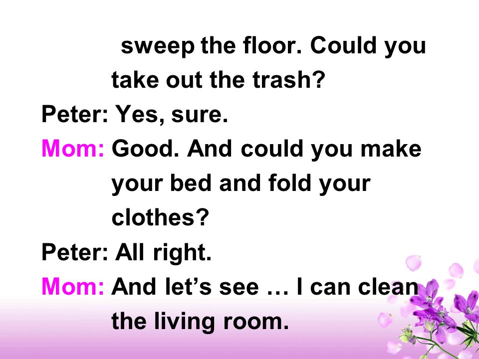 Tapescript Mom: Peter, we need to clean the house.