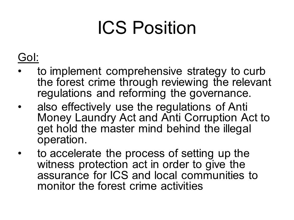 ICS Position GoI: to implement comprehensive strategy to curb the forest crime through reviewing the relevant regulations and reforming the governance.