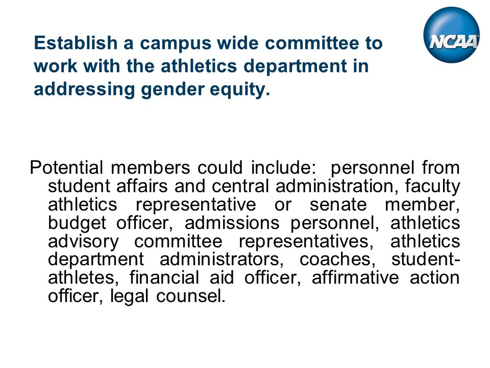 Establish a campus wide committee to work with the athletics department in addressing gender equity.