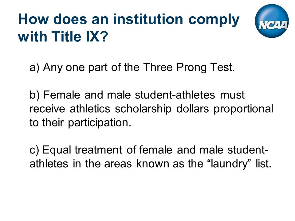 How does an institution comply with Title IX. a) Any one part of the Three Prong Test.