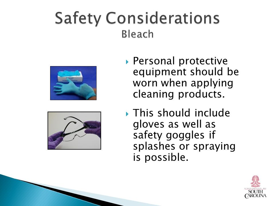  Personal protective equipment should be worn when applying cleaning products.