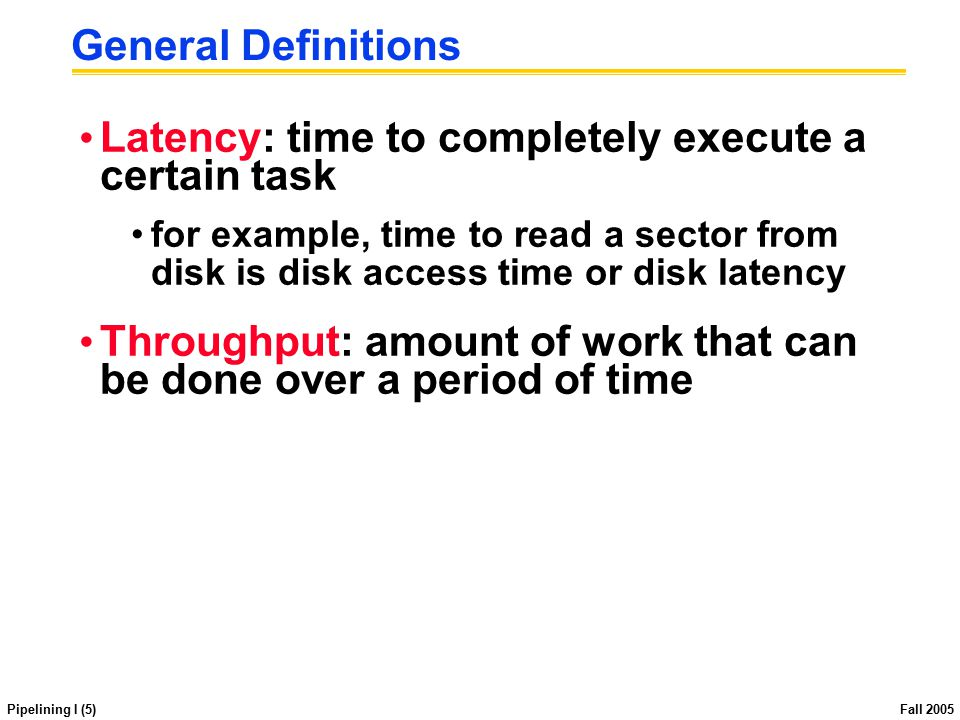 Pipelining I (6) Fall 2005 Pipelining Lessons (1/2) Pipelining doesn't help latency of single task, it helps throughput of entire workload Multiple tasks operating simultaneously using different resources Potential speedup = Number pipe stages Time to fill pipeline and time to drain it reduces speedup: 2.3X v.
