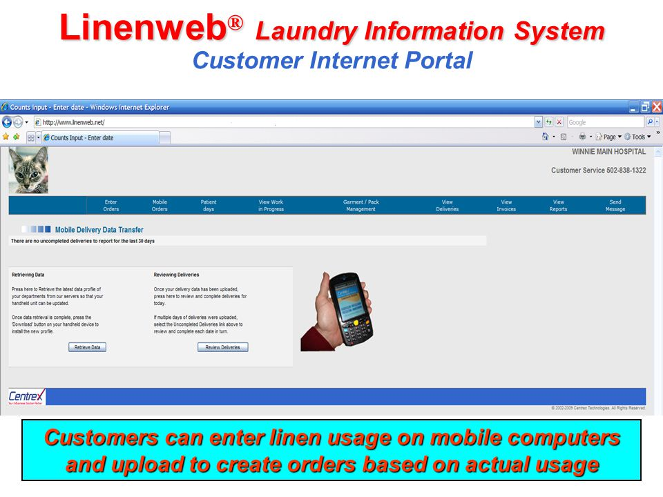 Linenweb ® Laundry Information System Linenweb ® Laundry Information System Customer Internet Portal Customers can enter linen usage on mobile compute