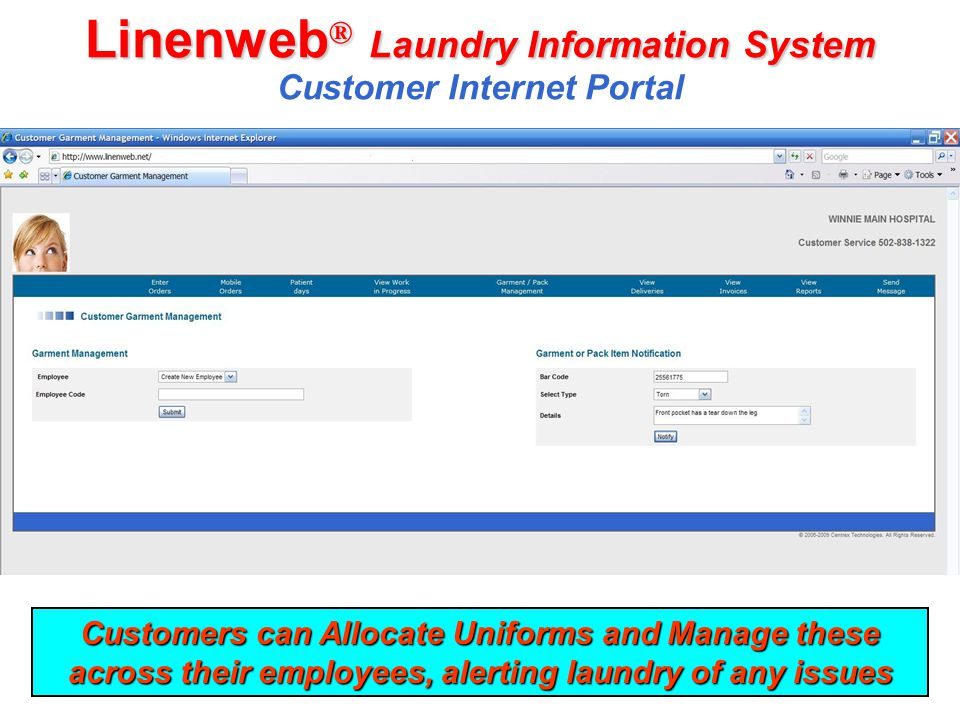 Linenweb ® Laundry Information System Linenweb ® Laundry Information System Customer Internet Portal Customers can Allocate Uniforms and Manage these
