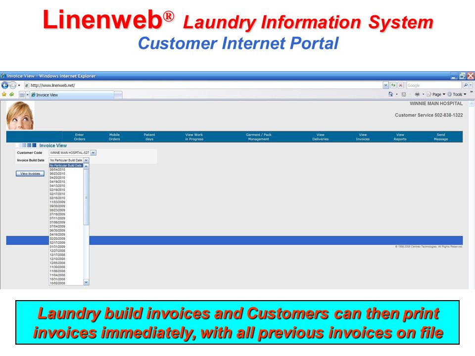 Linenweb ® Laundry Information System Linenweb ® Laundry Information System Customer Internet Portal Laundry build invoices and Customers can then pri