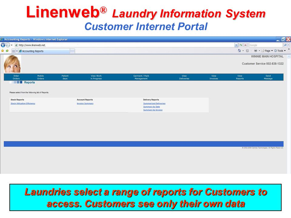 Linenweb ® Laundry Information System Linenweb ® Laundry Information System Customer Internet Portal Laundries select a range of reports for Customers